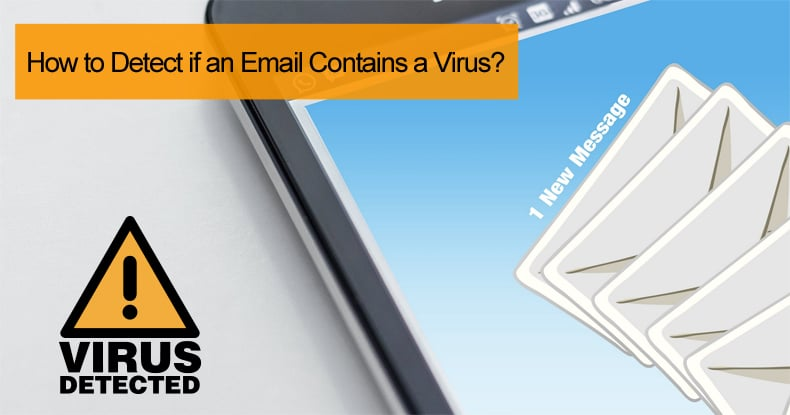 How to Detect if an Email Contains a Virus?