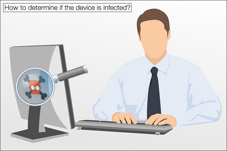 How to determine if the device is infected?