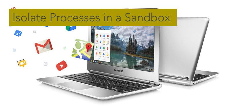 chromeos Isolate Processes in a Sandbox