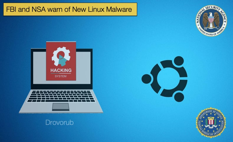 fbi and nsa warn about drovorub linux malware
