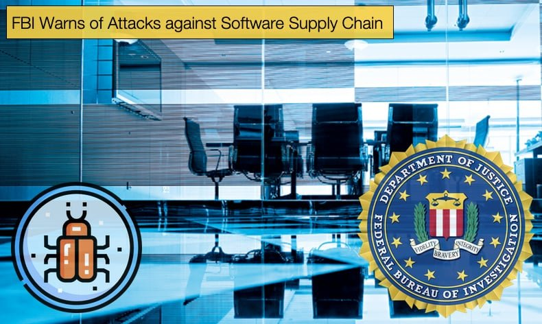 fbi warns about software supply chain attacks