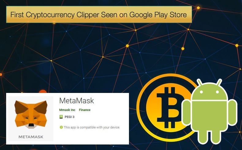 first cryptocurrency clipper malware found on Google Play Store