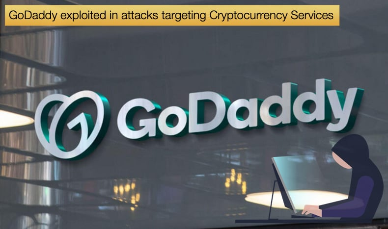 GoDaddy Employees exploited in attacks targeting Cryptocurrency Services