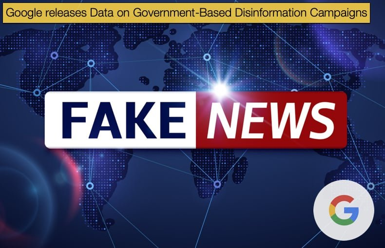 google releases data on disinformation campaigns